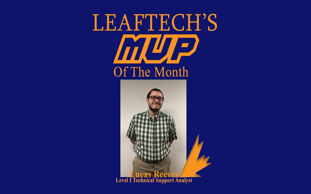 LeafTech Customer Service Department MVP for June – Lucas Reeves