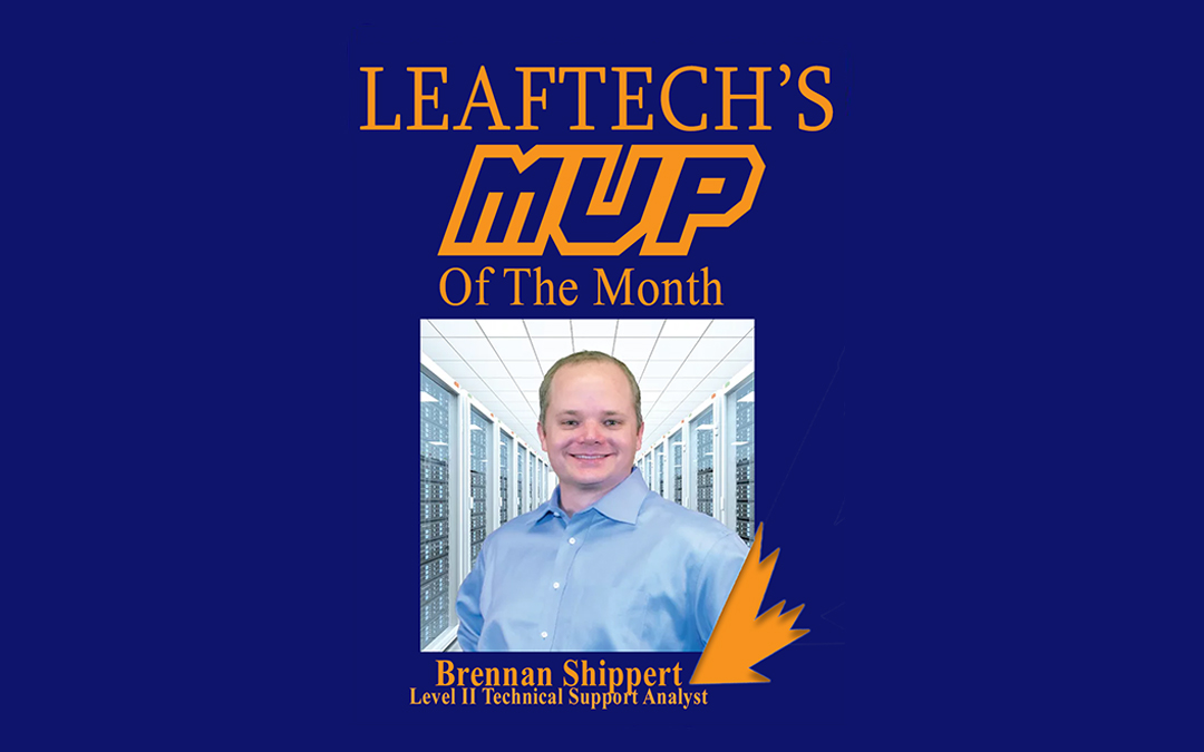 LeafTech Customer Service Department MVP for July – Brennan Shippert