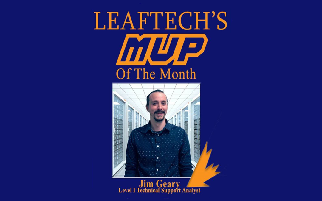 LeafTech Customer Service Department MVP for August – Jim Geary